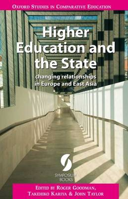 Higher Education and the State: Changing Relationships in Europe and East Asia