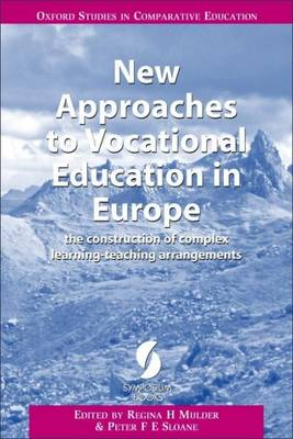 New Approaches to Vocational Education in Europe: The Construction of Complex Learning-Teaching Arrangements