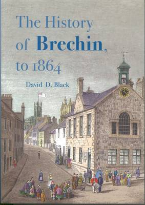 The History of Brechin, to 1864
