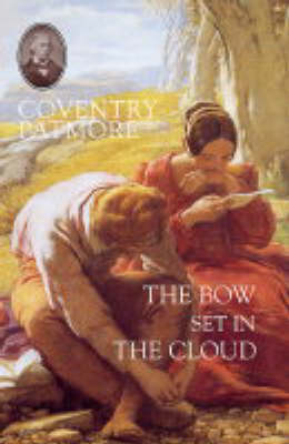 The Bow Set in the Cloud: Essays on Literature, Art and Architecture, Moral Life, Politics, Women and Religion