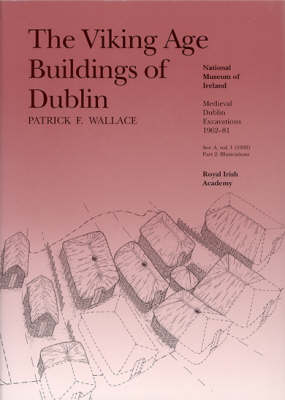 The Viking Age Buildings of Dublin, 1962-81: Series A, v. 1, Pt. 1-2: Viking Age Buildings of Dublin
