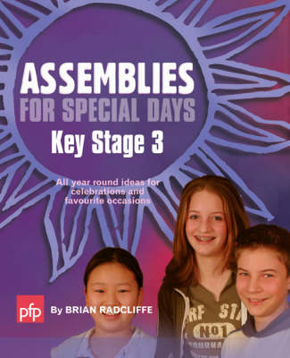 Assemblies for Special Days: All Year Round Ideas for Celebrations and Favourite Occasions: Key Stage 3