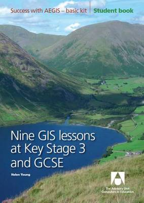 Nine GIS Lessons at KS3 and GCSE: Student Book