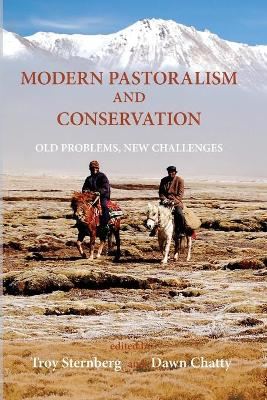 Modern Pastoralism and Conservation: Old Problems, New Challenges