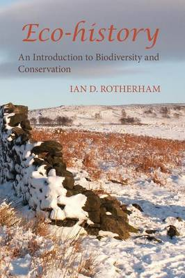 Eco-History: An Introduction to Biodiversity and Conservation.