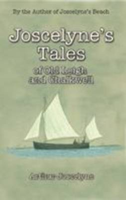 Joscelyne's Tales of Old Leigh and Chalkwell