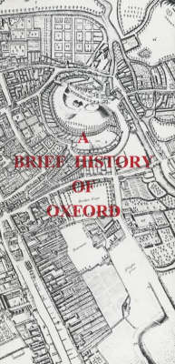 Oxford Town Trail: Brief History of Oxford - The Evolution of the City from 900AD to 2000AD