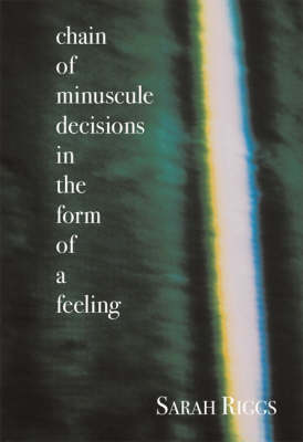 Chain of Minuscule Decisions in the Form of a Feeling