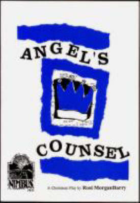 Angel's Counsel: Magical Christmas Play for Children and Grown Ups