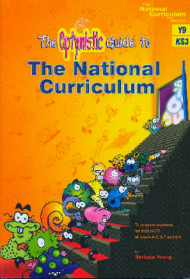 An Optymistic Guide to the National Curriculum (Y9): Preparing Students for KS3 NCTs at Tiers 4-6, 5-7 and 6-8