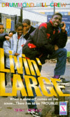 Livin' Large: Drummond Hill Crew Series