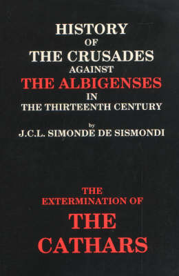 History of the Crusades Against the Albigenses in the 13th Century