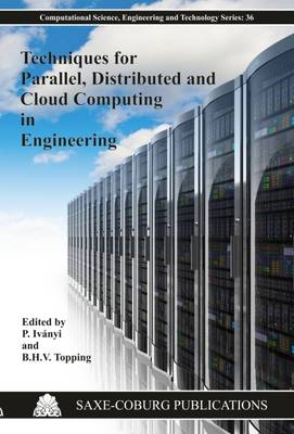 Techniques for Parallel, Distributed and Cloud Computing in Engineering