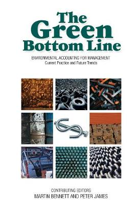 The Green Bottom Line: Environmental Accounting for Management: Current Practice and Future Trends