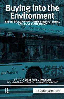 Buying into the Environment: Experiences, Opportunities and Potential for Eco-procurement