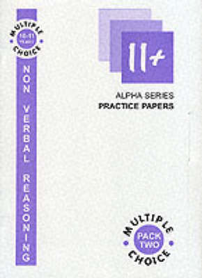 11+ Non Verbal Reasoning: Pack 2: Multiple Choice, 10-11 Years