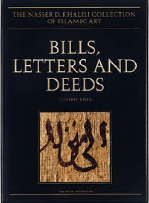 Bills, Letters and Deeds: Arabic Papyri of the 7th-11th Centuries