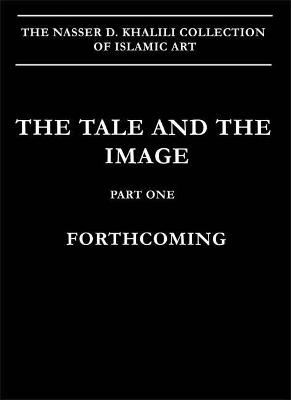 The Tale and the Image, Part 1, Firdawsi's Shahnamah and Historical Manuscripts