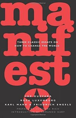 Manifesto: Three Classic Essays on How to Change the World
