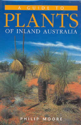 A Traveller's Guide to Plants of Inland Australia
