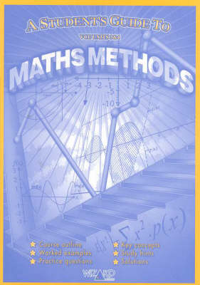 Wizard Study Guide Maths Methods VCE (Units 3 and 4)