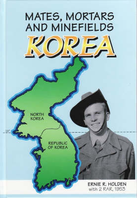 Mates, Mortars, and Minefields: With 2RAR in Korea