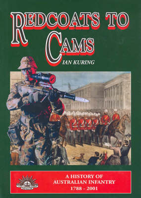 Red Coats to Cams: A History of Australian Infantry 1788- 2001