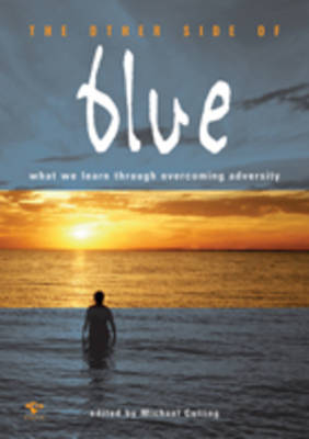 The Other Side of Blue: What We Learn Through Overcoming Adversity