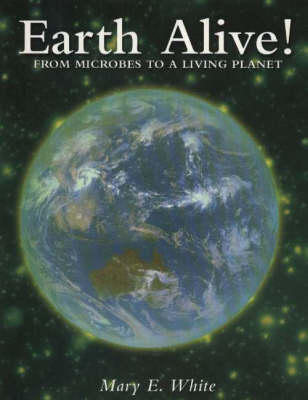 Earth Alive!: From Microbes to a Living Planet