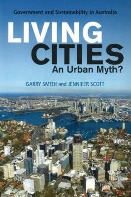 Living Cities: An Urban Myth? Government and Sustainability in Australia