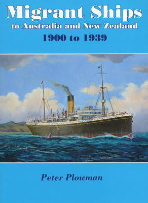 Migrant Ships to Australia & New Zealand: 1900 to 1939