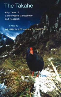 The Takahe: Fifty years of Conservation Management and Research