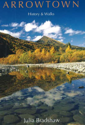 Arrowtown: History and Walks