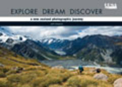 Explore Dream Discover: New Zealand Photographic Journey