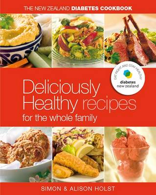 NZ Diabetes Cookbook: Easy Everyday Recipes for the Whole Family