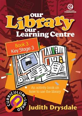 Our Library, Our Learning Centre: Bk 3.