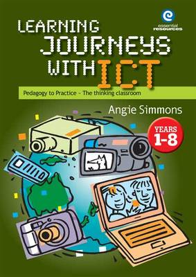 Learning Journeys with ICT: Pedagogy to Practice