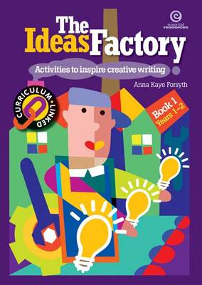 The Ideas Factory: Bk. 1: Activities to Inspire Creative Writing