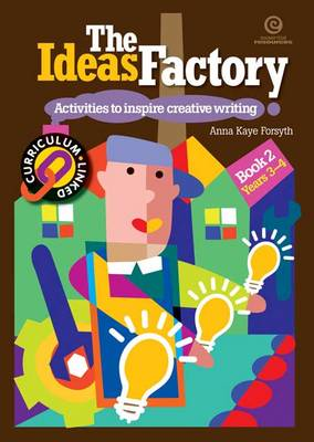 The Ideas Factory: Bk. 2: Activities to Inspire Creative Writing
