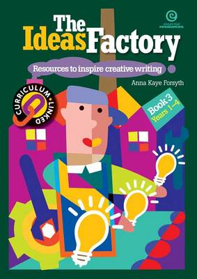 The Ideas Factory: Bk. 3: Resources to Inspire Creative Writing