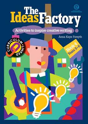 The Ideas Factory: Bk. 3: Activities to Inspire Creative Writing