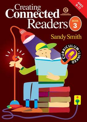 Creating Connected Readers: Bk. 3