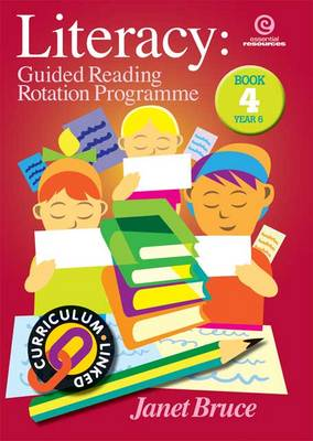 Literacy: Guided Reading Rotation Programme: Bk 4.