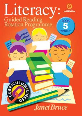 Literacy: Guided Reading Rotation Programme: Bk 5.