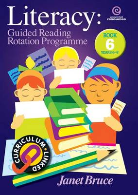 Literacy: Guided Reading Rotation Programme: Bk 6.