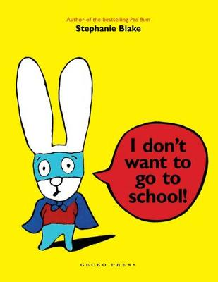 I Dont Want to Go to School