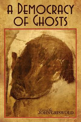 A Democracy of Ghosts