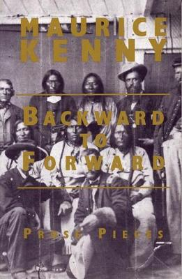 Backward to Forward: Prose Pieces