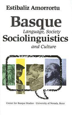 Basque Sociolinguistics: Language, Society, and Culture