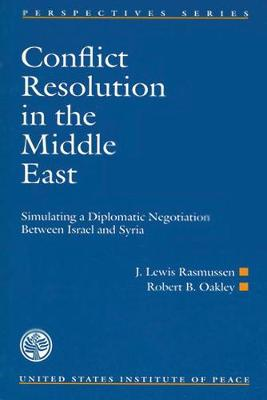 Conflict Resolution in the Middle East: Simulating a Diplomatic Negotiation Between Israel and Syria